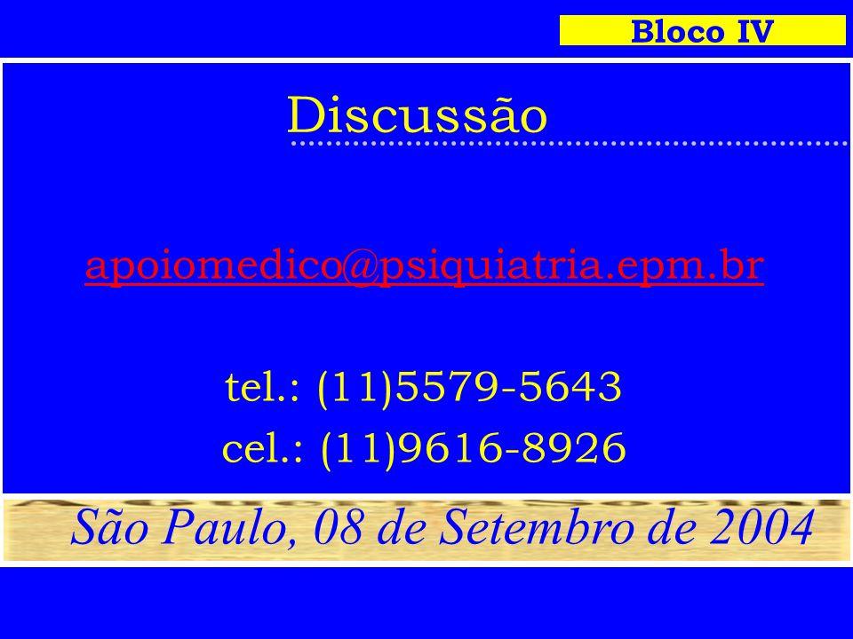 apoiomedico@psiquiatria.epm.br tel.: (11)5579-5643 cel.: (11)9616-8926 Bloco IV São Paulo, 08 de Setembro de 2004