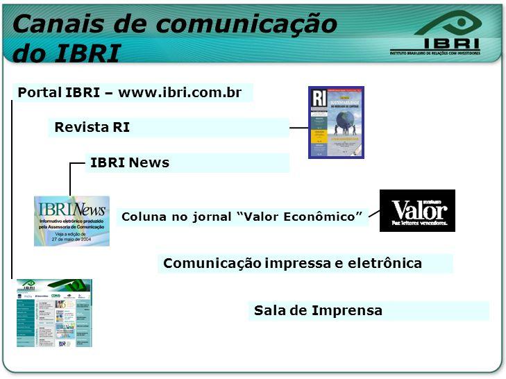 Coluna no jornal Valor Econômico Revista RI IBRI News Portal IBRI – www.ibri.com.br Sala de Imprensa Comunicação impressa e eletrônica Canais de comun