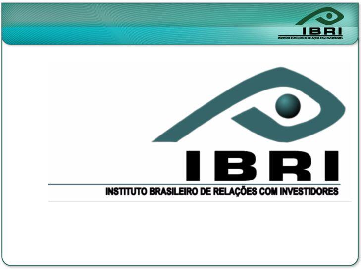 O IBRI - Instituto Brasileiro de Relações com Investidores é entidade de direito público, sem fins lucrativos, fundada em 05/06/1997.