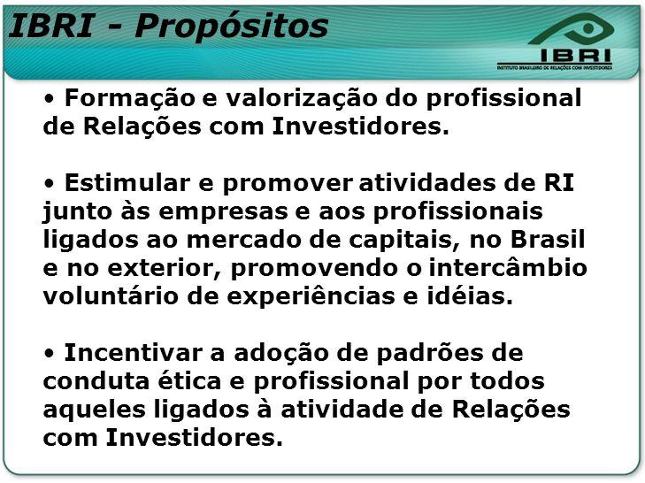 Formação e valorização do profissional de Relações com Investidores. Estimular e promover atividades de RI junto às empresas e aos profissionais ligad