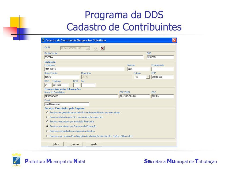 P refeitura M unicipal do N atal Se cretaria Mu nicipal de T ributação Programa da DDS Cadastro de Contribuintes