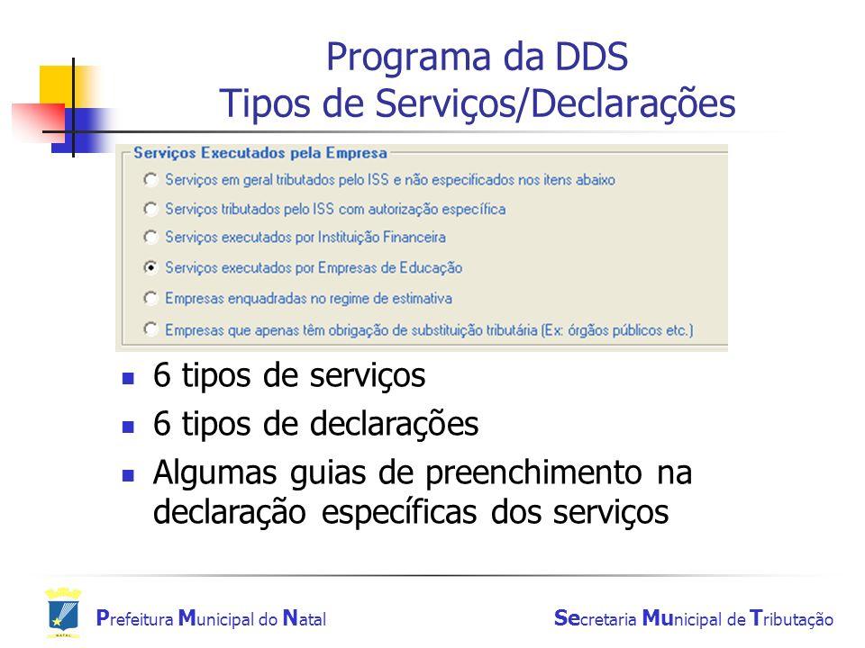 P refeitura M unicipal do N atal Se cretaria Mu nicipal de T ributação Programa da DDS Tipos de Serviços/Declarações 6 tipos de serviços 6 tipos de de