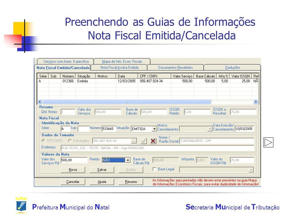 P refeitura M unicipal do N atal Se cretaria Mu nicipal de T ributação Preenchendo as Guias de Informações Nota Fiscal Emitida/Cancelada
