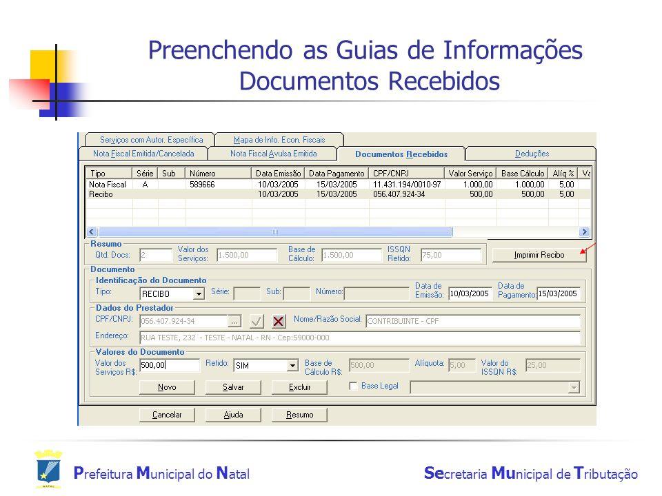 P refeitura M unicipal do N atal Se cretaria Mu nicipal de T ributação Preenchendo as Guias de Informações Documentos Recebidos