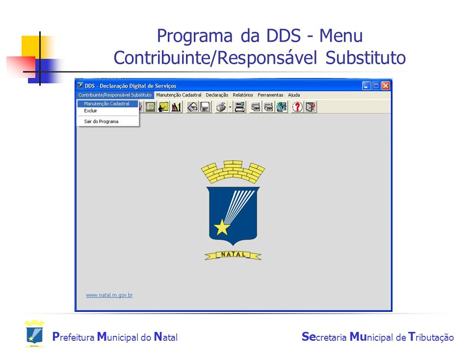 P refeitura M unicipal do N atal Se cretaria Mu nicipal de T ributação Programa da DDS - Menu Contribuinte/Responsável Substituto