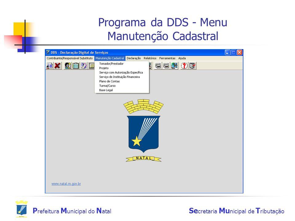 P refeitura M unicipal do N atal Se cretaria Mu nicipal de T ributação Programa da DDS - Menu Manutenção Cadastral