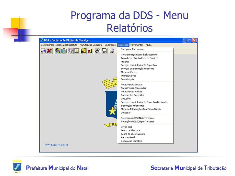 P refeitura M unicipal do N atal Se cretaria Mu nicipal de T ributação Programa da DDS - Menu Relatórios