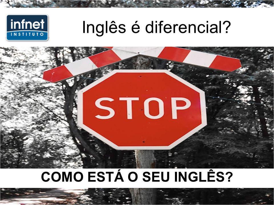 Inglês é diferencial COMO ESTÁ O SEU INGLÊS