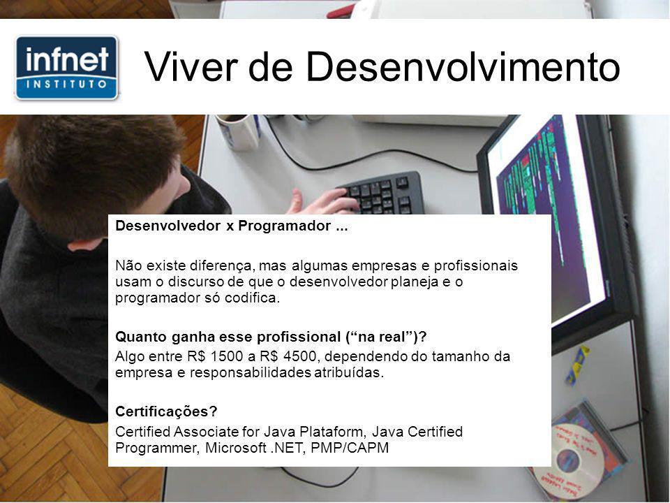 Viver de Desenvolvimento Desenvolvedor x Programador...