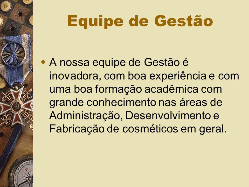 Equipe de Gestão A nossa equipe de Gestão é inovadora, com boa experiência e com uma boa formação acadêmica com grande conhecimento nas áreas de Admin