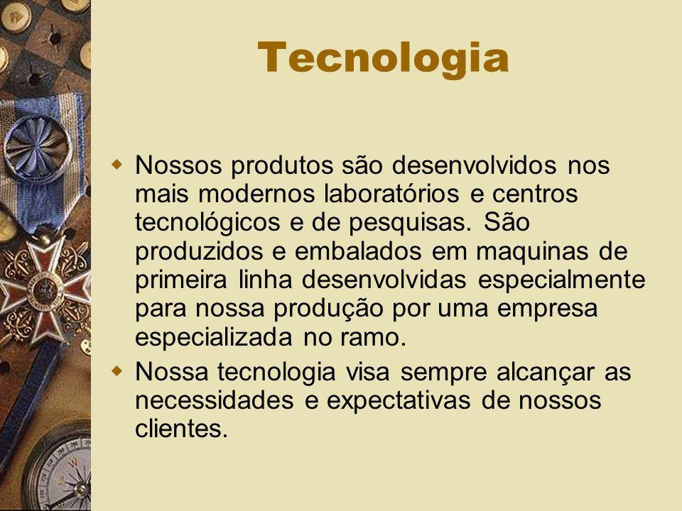 Tecnologia Nossos produtos são desenvolvidos nos mais modernos laboratórios e centros tecnológicos e de pesquisas. São produzidos e embalados em maqui
