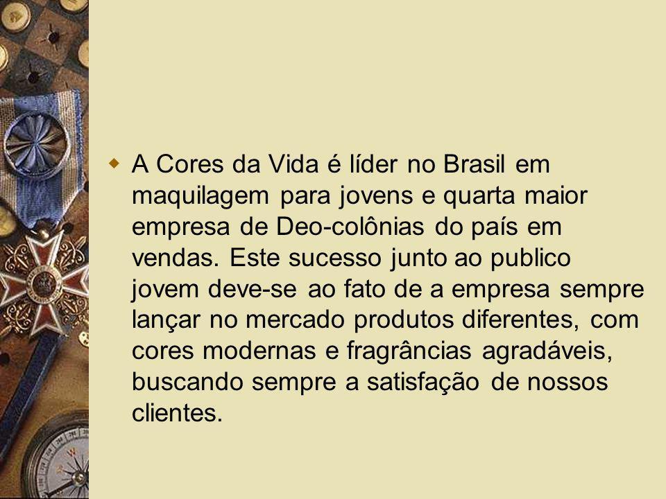 A Cores da Vida é líder no Brasil em maquilagem para jovens e quarta maior empresa de Deo-colônias do país em vendas. Este sucesso junto ao publico jo