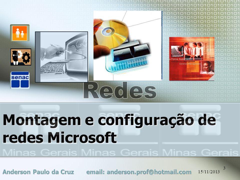 15/11/2013 3 Montagem e configuração de redes Microsoft