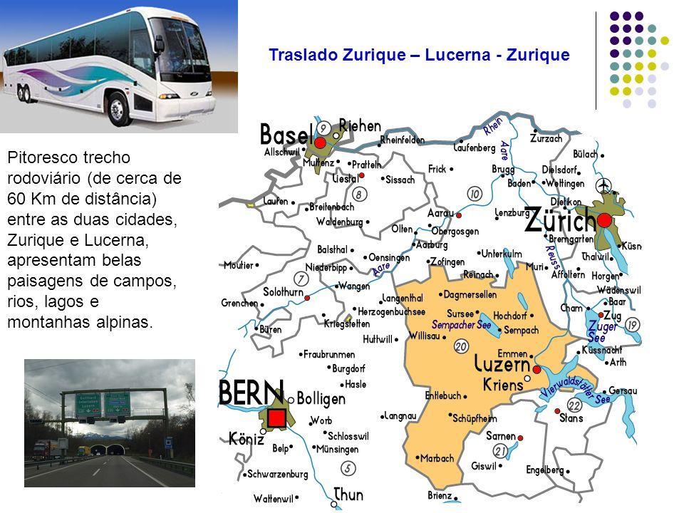 Traslado Zurique – Lucerna - Zurique Pitoresco trecho rodoviário (de cerca de 60 Km de distância) entre as duas cidades, Zurique e Lucerna, apresentam