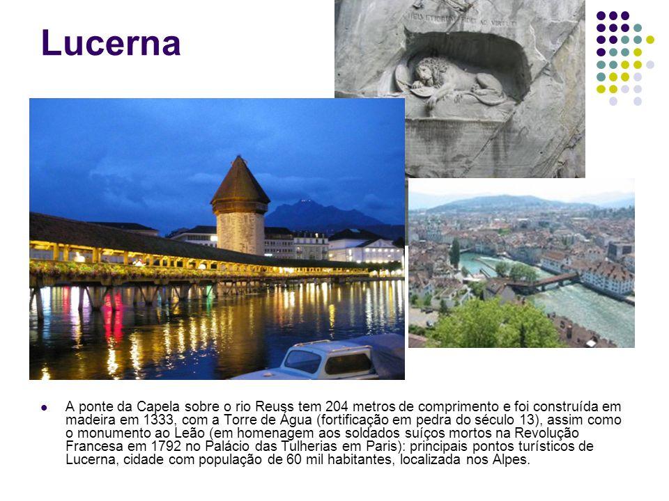 Lucerna A ponte da Capela sobre o rio Reuss tem 204 metros de comprimento e foi construída em madeira em 1333, com a Torre de Água (fortificação em pe