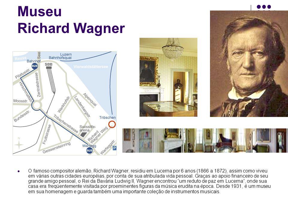 Museu Richard Wagner O famoso compositor alemão, Richard Wagner, residiu em Lucerna por 6 anos (1866 a 1872), assim como viveu em várias outras cidade