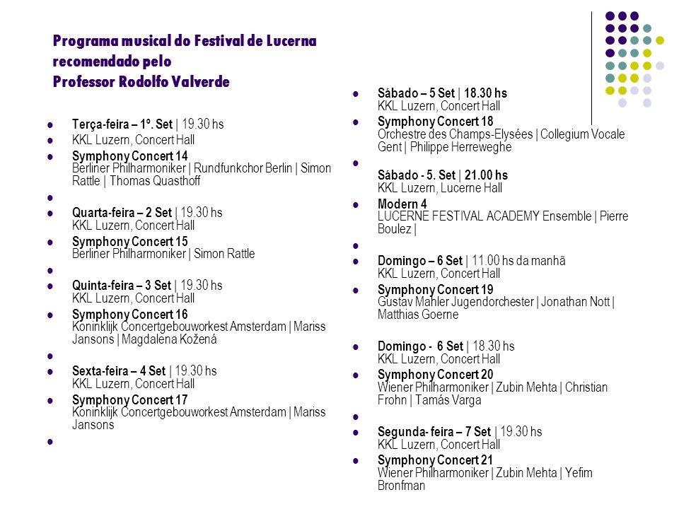 Programa musical do Festival de Lucerna recomendado pelo Professor Rodolfo Valverde Terça-feira – 1º. Set | 19.30 hs KKL Luzern, Concert Hall Symphony