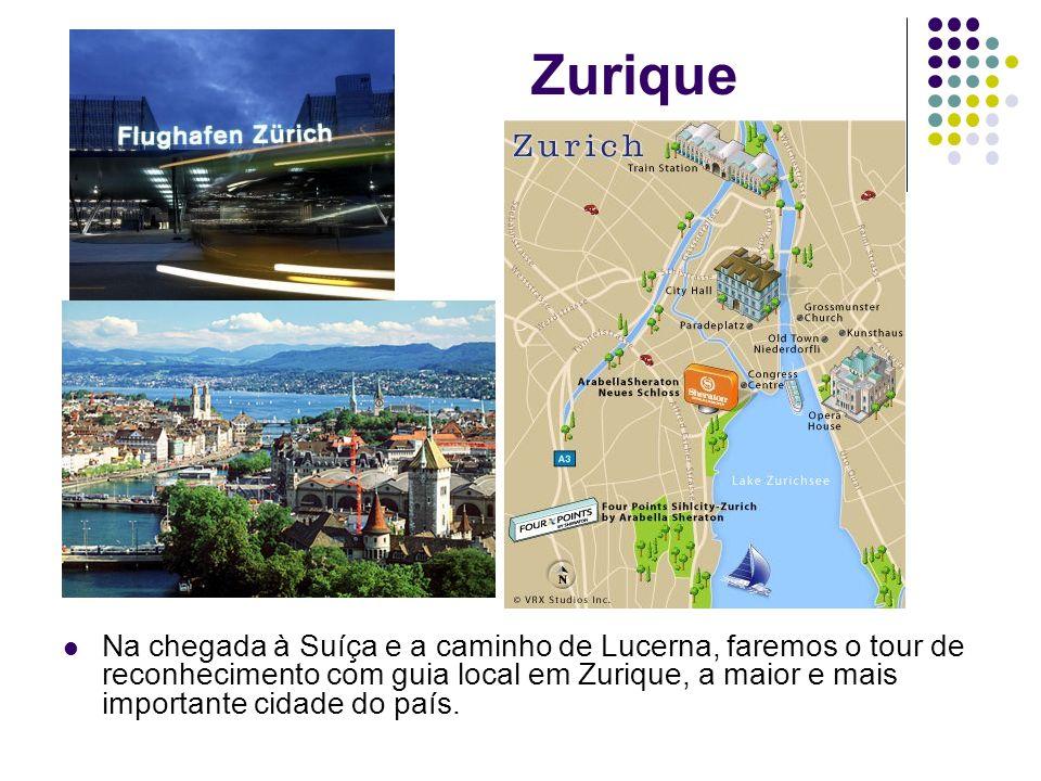 Zurique Na chegada à Suíça e a caminho de Lucerna, faremos o tour de reconhecimento com guia local em Zurique, a maior e mais importante cidade do paí
