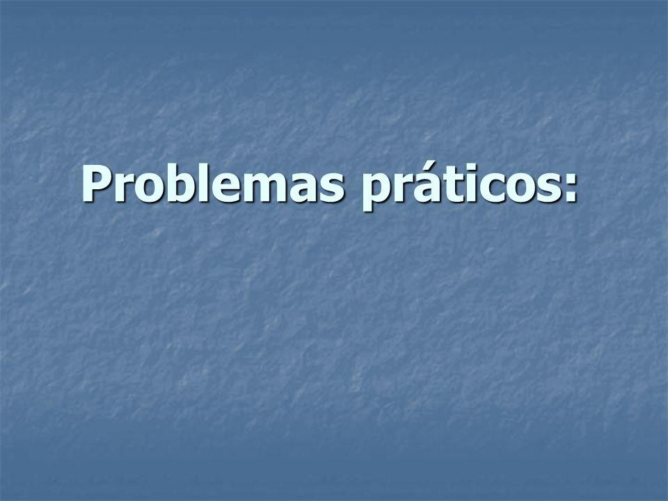 Problemas práticos: