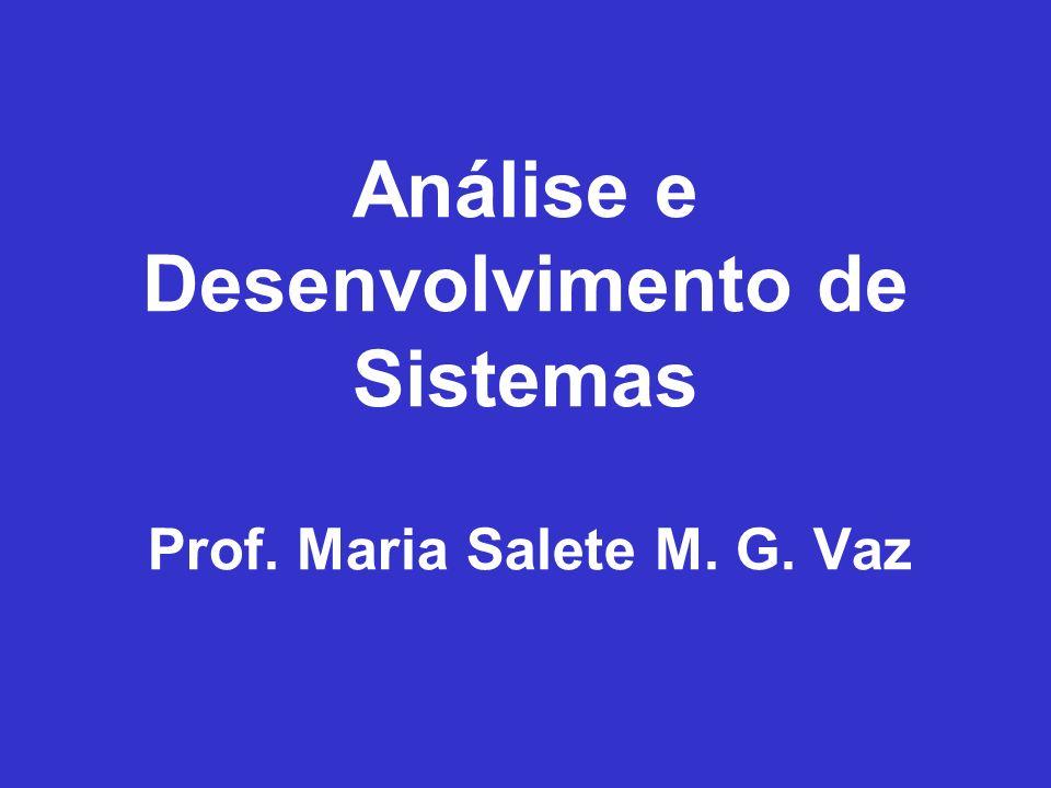 Análise e Desenvolvimento de Sistemas Prof. Maria Salete M. G. Vaz