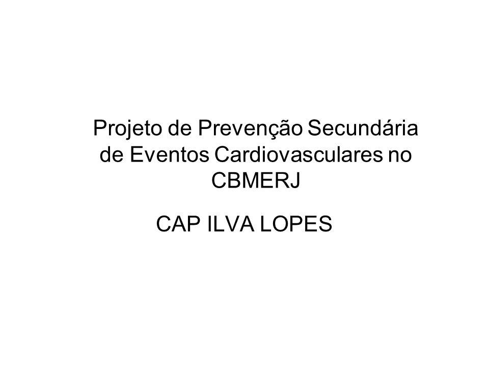 Projeto de Prevenção Secundária de Eventos Cardiovasculares no CBMERJ CAP ILVA LOPES