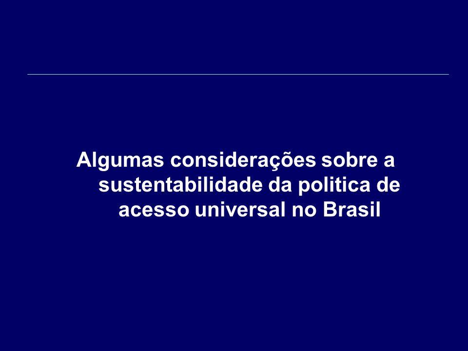 Algumas considerações sobre a sustentabilidade da politica de acesso universal no Brasil