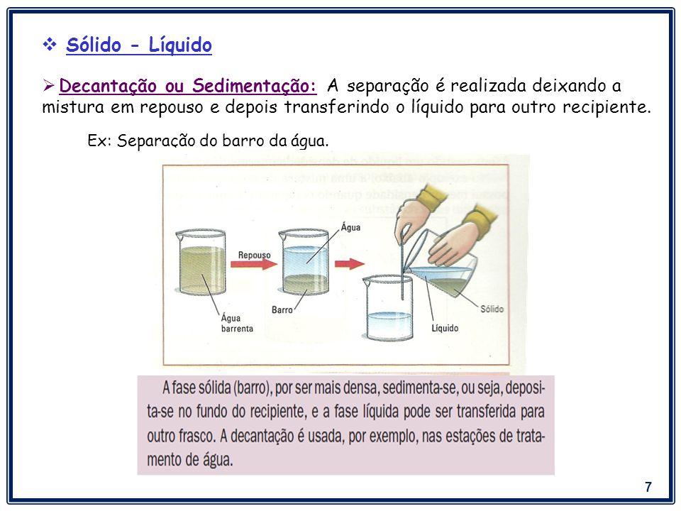 8 Centrifugação: O sólido é separado do líquido pelo uso de uma centrífuga.