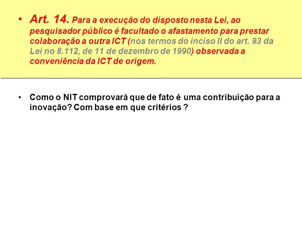 Art. 14. Para a execução do disposto nesta Lei, ao pesquisador público é facultado o afastamento para prestar colaboração a outra ICT (nos termos do i
