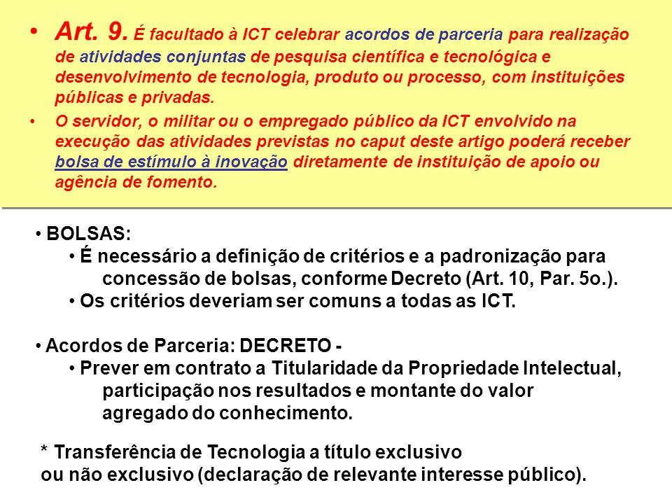 Art. 9. É facultado à ICT celebrar acordos de parceria para realização de atividades conjuntas de pesquisa científica e tecnológica e desenvolvimento
