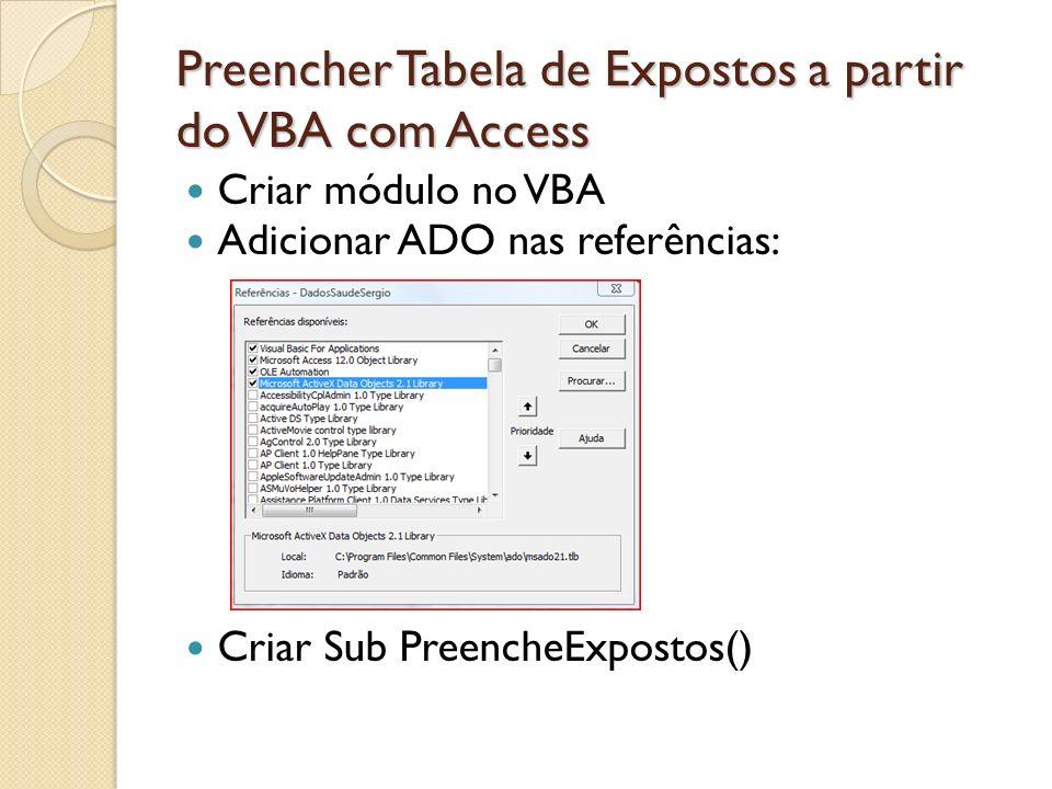 Sub PreencheExpostos() Acesse a Base de Dados Dim cn As ADODB.Connection Dim rs As ADODB.Recordset Set cn = CurrentProject.Connection Set rs = New ADODB.Recordset Defina datas de competência inicial e final Dim DtCompIni as Date Dim DtCompFin as Date DtCompIni = DateSerial(2005, 1, 1) #1/1/2005# DtCompFin = DateSerial(2007, 11, 1) #11/1/2007# Inclua laço Do-While para a competência DtComp = DtCompIni Do While DtComp <= DtCompFin (*) DtComp = DateAdd( m , 1, DtComp) Loop Teste o código