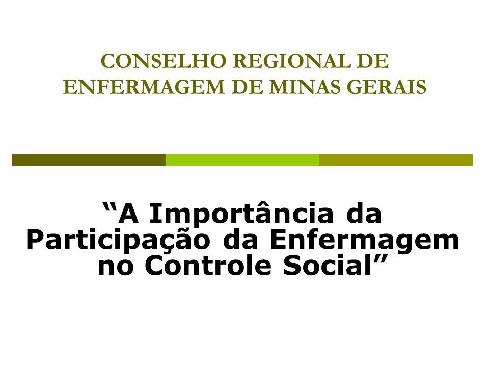 CONSELHO REGIONAL DE ENFERMAGEM DE MINAS GERAIS A Importância da Participação da Enfermagem no Controle Social