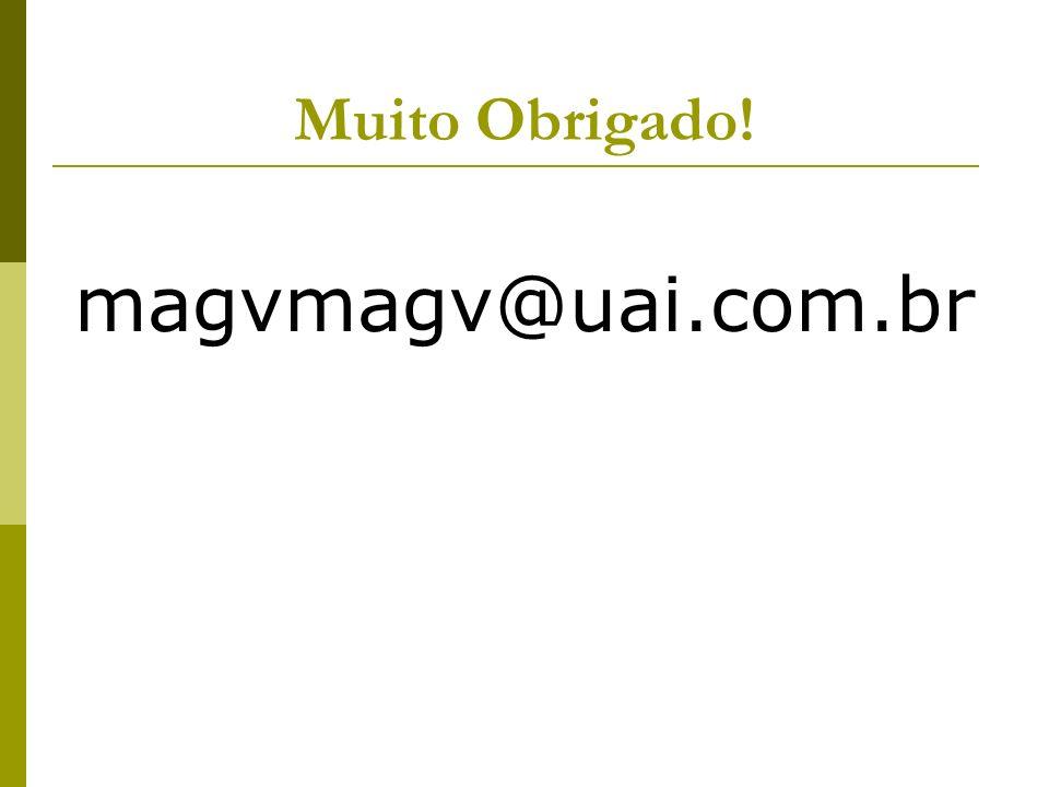 Muito Obrigado! magvmagv@uai.com.br