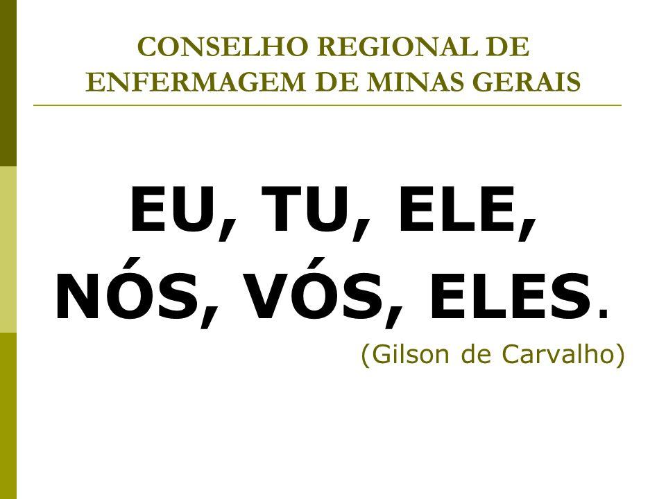CONSELHO REGIONAL DE ENFERMAGEM DE MINAS GERAIS Políticas de Saúde no Brasil PÚBLICO: A única conta que é paga com o dinheiro do dono, e o dono não liga, não importa, não fiscaliza.