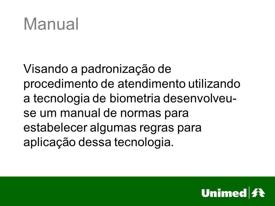 Manual Visando a padronização de procedimento de atendimento utilizando a tecnologia de biometria desenvolveu- se um manual de normas para estabelecer