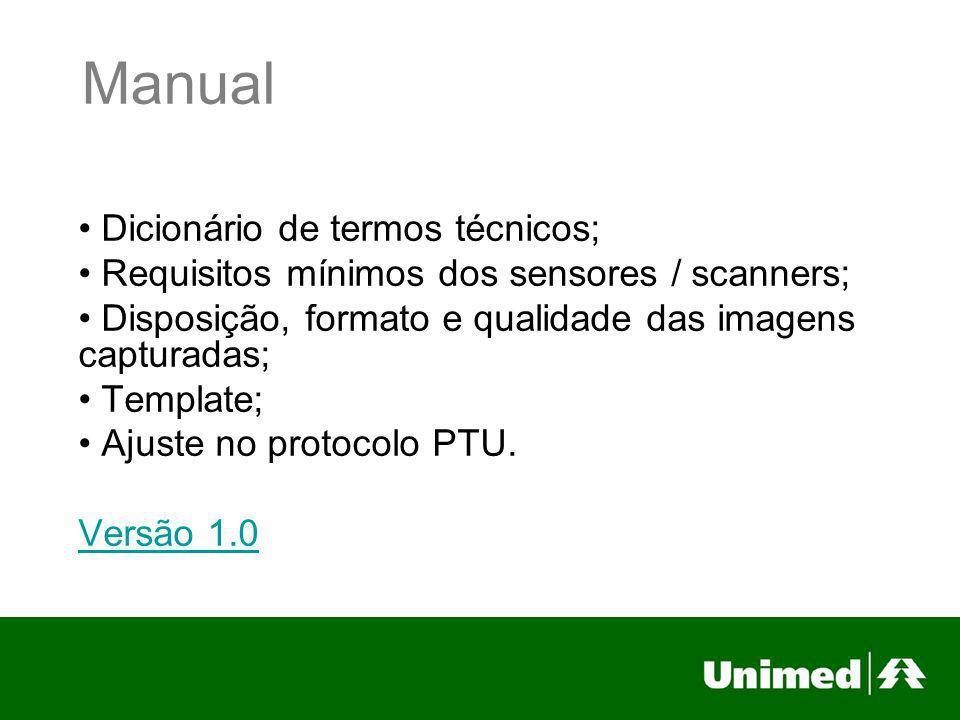Manual Dicionário de termos técnicos; Requisitos mínimos dos sensores / scanners; Disposição, formato e qualidade das imagens capturadas; Template; Aj