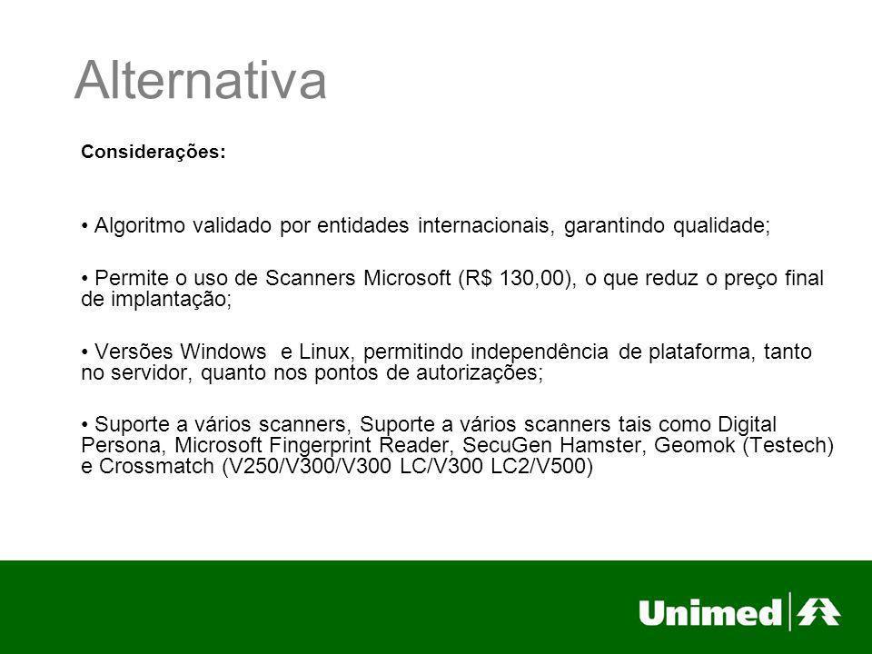 Alternativa Considerações: Algoritmo validado por entidades internacionais, garantindo qualidade; Permite o uso de Scanners Microsoft (R$ 130,00), o q