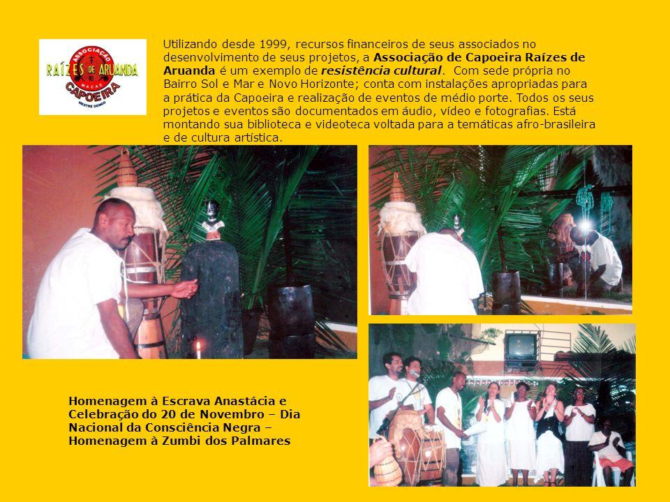 Utilizando desde 1999, recursos financeiros de seus associados no desenvolvimento de seus projetos, a Associação de Capoeira Raízes de Aruanda é um ex