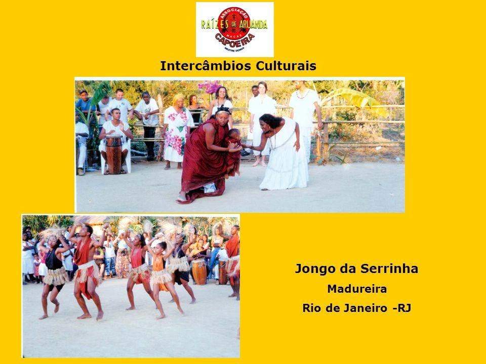 Intercâmbios Culturais Jongo da Serrinha Madureira Rio de Janeiro -RJ