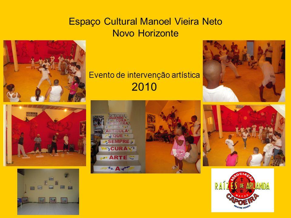 Espaço Cultural Manoel Vieira Neto Novo Horizonte Evento de intervenção artística 2010