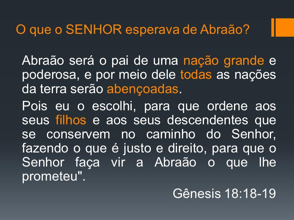 O que o SENHOR esperava de Abraão.