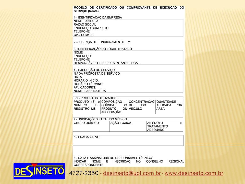 4727-2350 - desinseto@uol.com.br - www.desinseto.com.brdesinseto@uol.com.brwww.desinseto.com.br