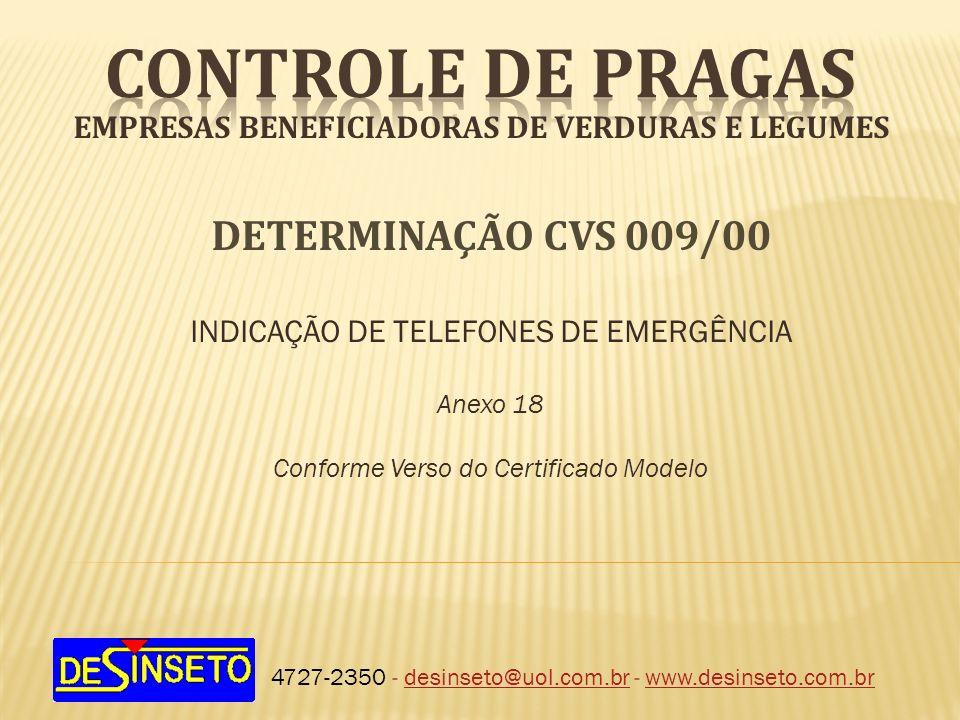 EMPRESAS BENEFICIADORAS DE VERDURAS E LEGUMES 4727-2350 - desinseto@uol.com.br - www.desinseto.com.brdesinseto@uol.com.brwww.desinseto.com.br DETERMIN
