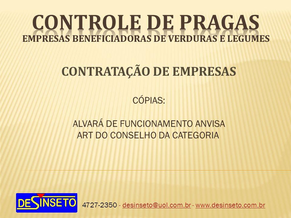 EMPRESAS BENEFICIADORAS DE VERDURAS E LEGUMES 4727-2350 - desinseto@uol.com.br - www.desinseto.com.brdesinseto@uol.com.brwww.desinseto.com.br CONTRATA
