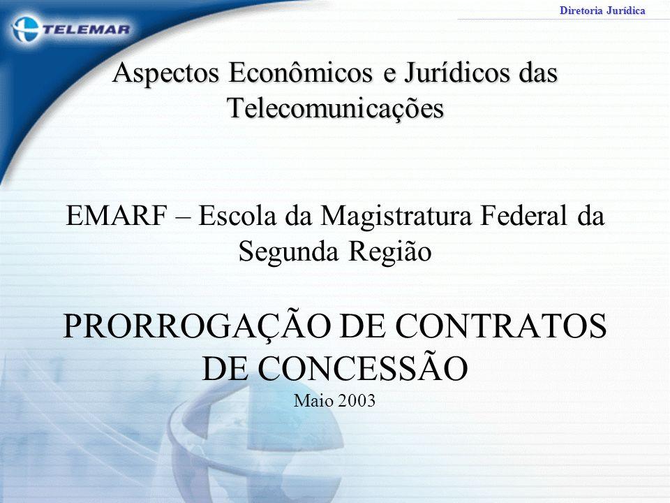 Diretoria Jurídica Aspectos Econômicos e Jurídicos das Telecomunicações Aspectos Econômicos e Jurídicos das Telecomunicações EMARF – Escola da Magistr