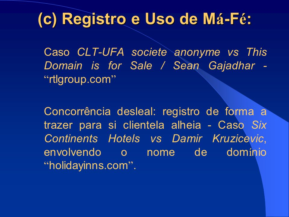 (c) Registro e Uso de M á -F é : Caso CLT-UFA societe anonyme vs This Domain is for Sale / Sean Gajadhar - rtlgroup.com Concorrência desleal: registro