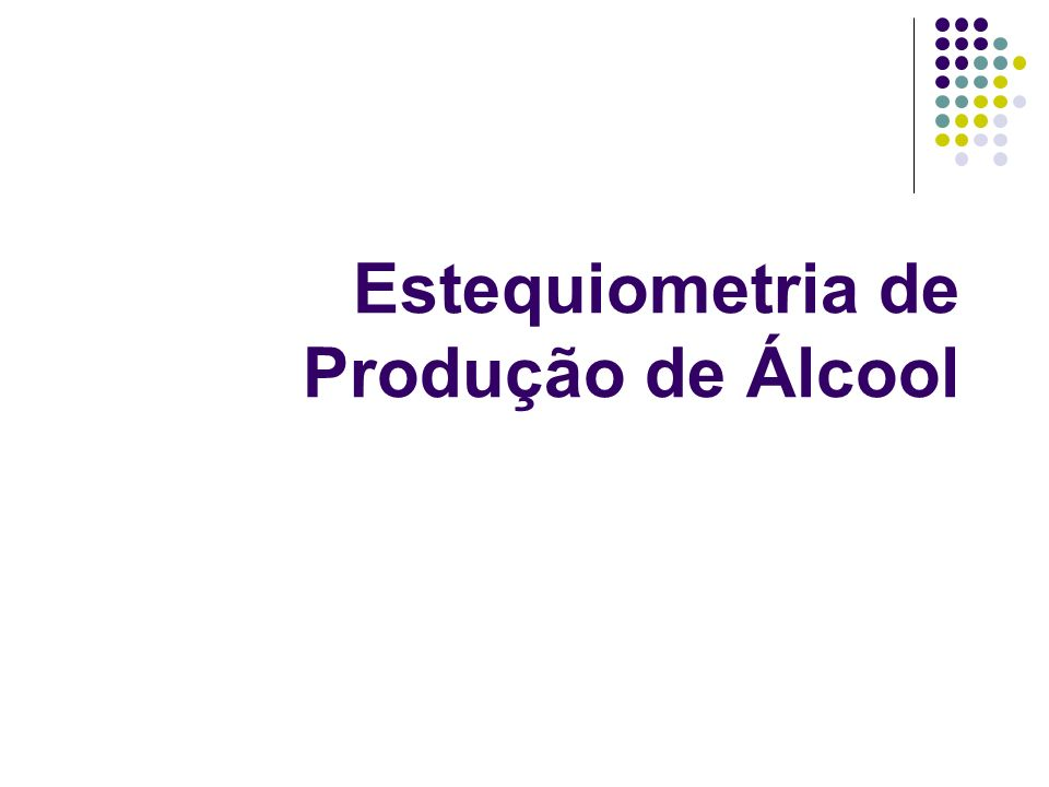 Estequiometria de Produção de Álcool
