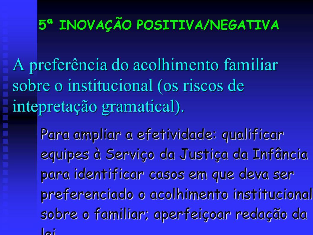 A preferência do acolhimento familiar sobre o institucional (os riscos de intepretação gramatical).