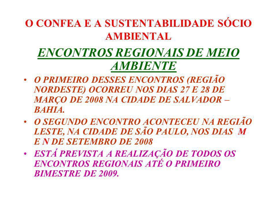 O CONFEA E A SUSTENTABILIDADE SÓCIO AMBIENTAL AGENDA AMBIENTAL DO SISTEMA CONFEA CREAS TENDO COMO BASE TODOS OS DIAGNÓSTICOS AMBIENTAIS POR REGIÃO, SERÁ ELABORADA A AGENDA AMBIENTAL DO SISTEMA CONFEA/CREAS