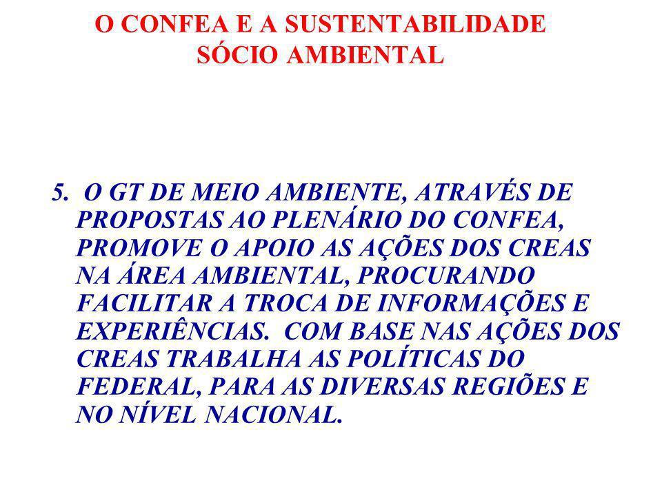 O CONFEA E A SUSTENTABILIDADE SÓCIO AMBIENTAL 5.