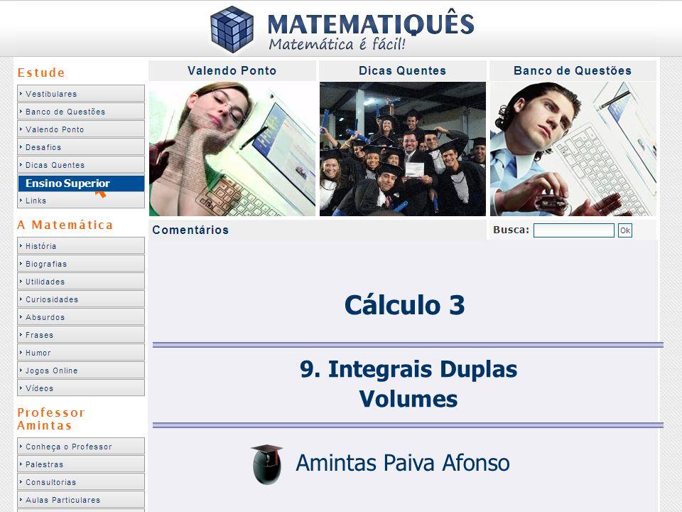 Ensino Superior 9. Integrais Duplas Volumes Amintas Paiva Afonso Cálculo 3